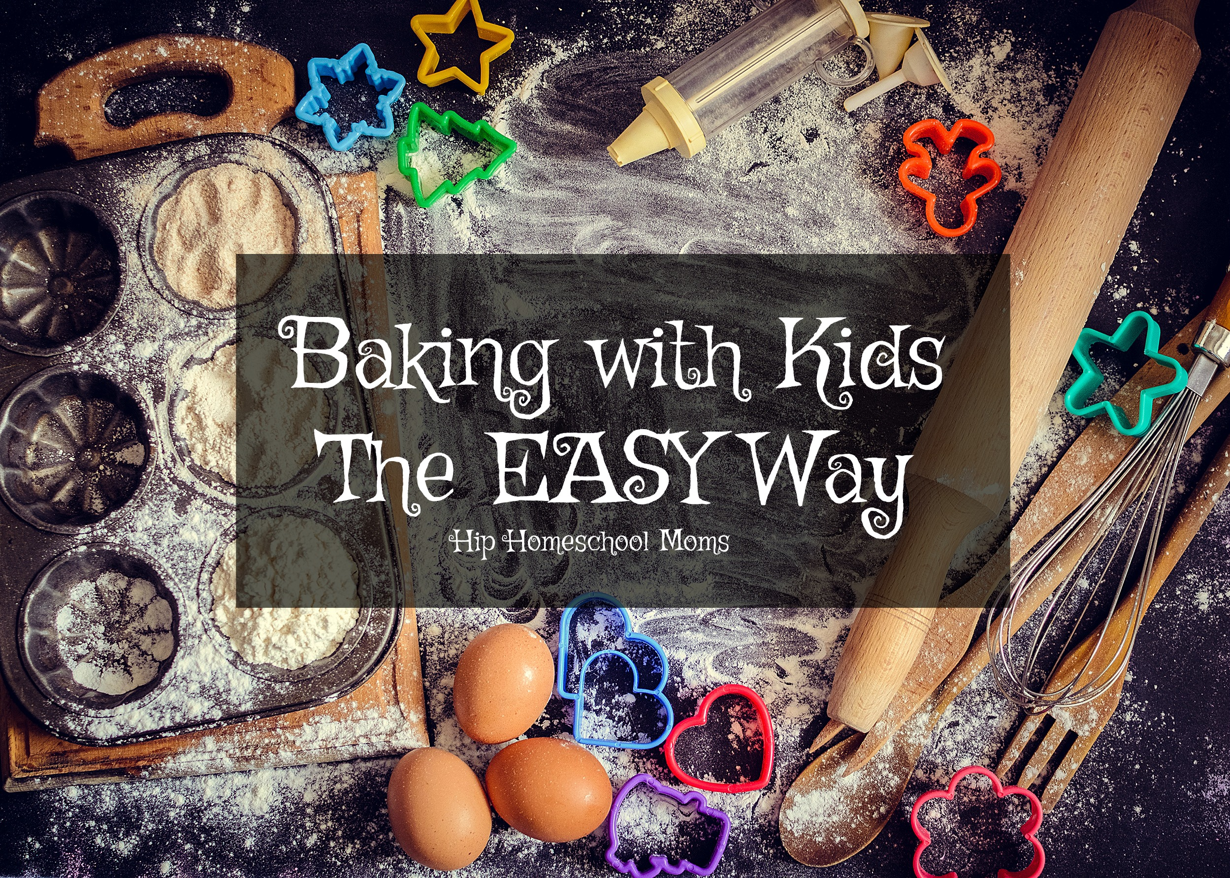 Baking With Kids – The Easy Way
