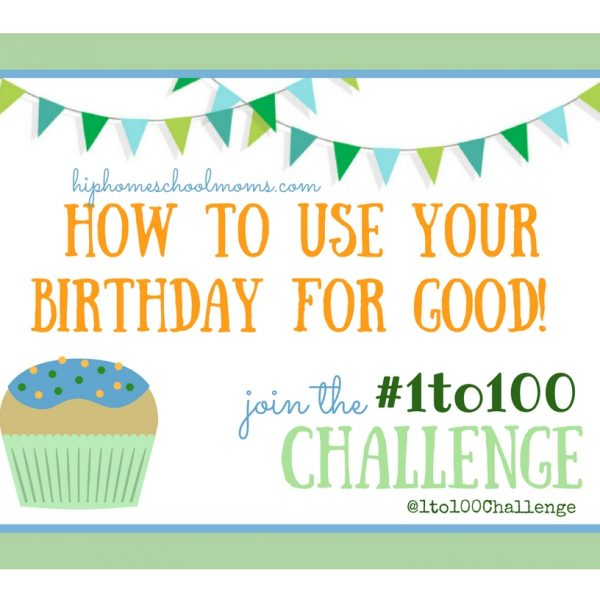 Using Your Birthday for Good – The #1to100 Challenge