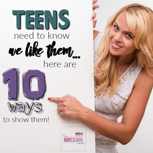 Teens Need to Know we Like Them – Here are 10 Ways to Show Them