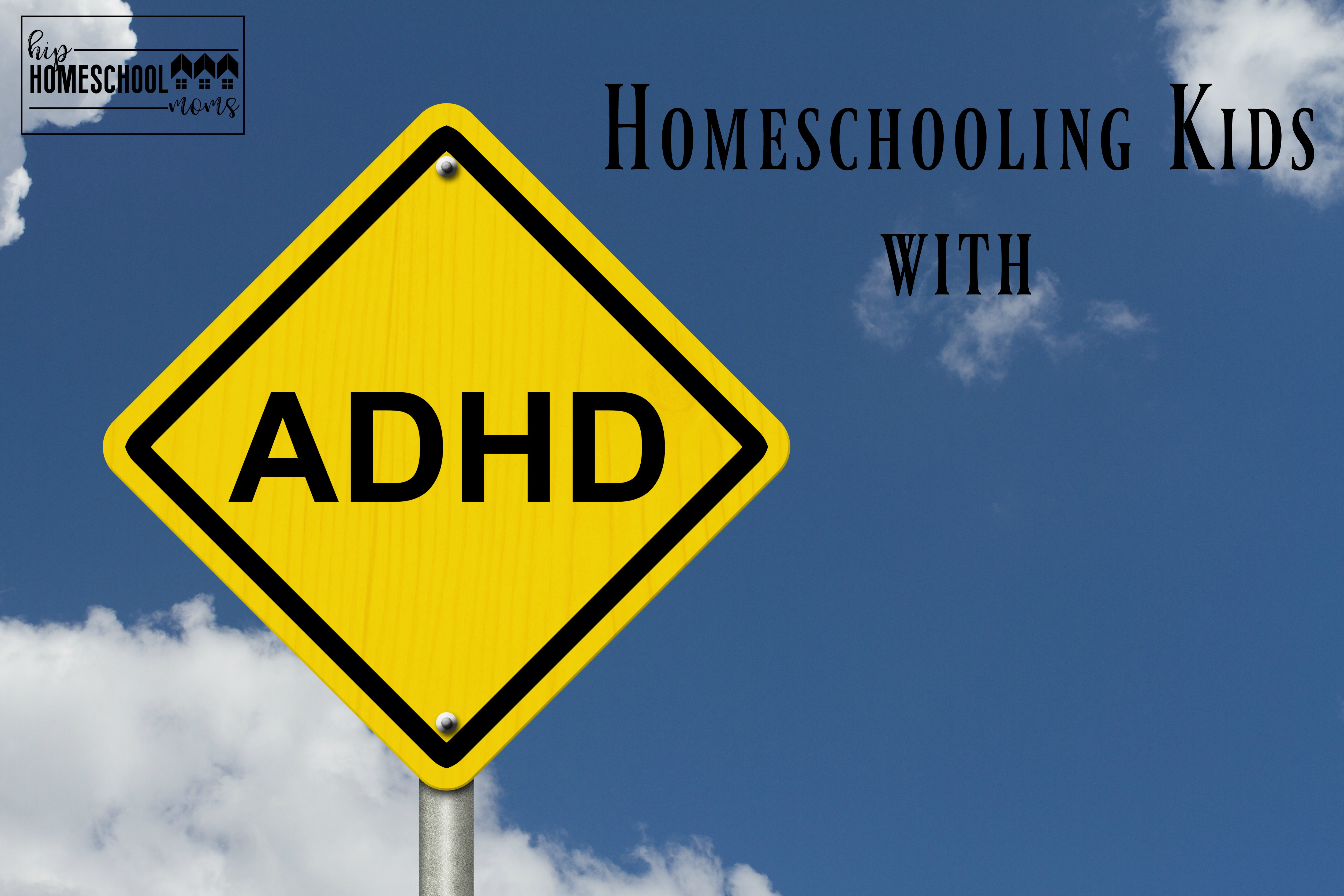 Information for parents who are considering homeschooling their children who have ADHD.