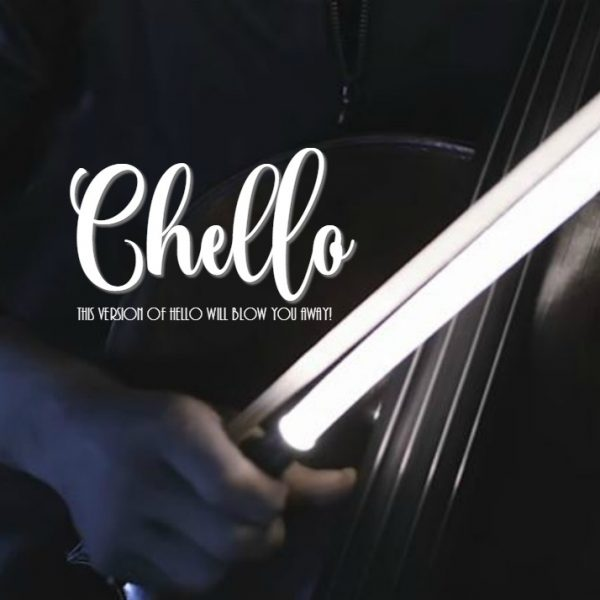 Chello – Classical Version of Hello Will Blow You Away!