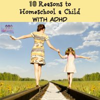 Here are 10 good reasons to homeschool a child who has ADHD.