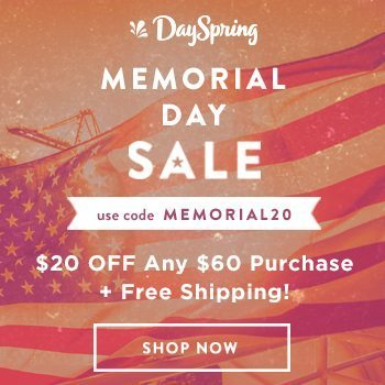 DEAL ALERT: DaySpring Memorial Day Sale – Take $20 off!