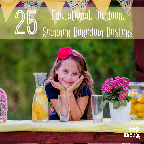 25 Educational Outdoor Summer Boredom Busters