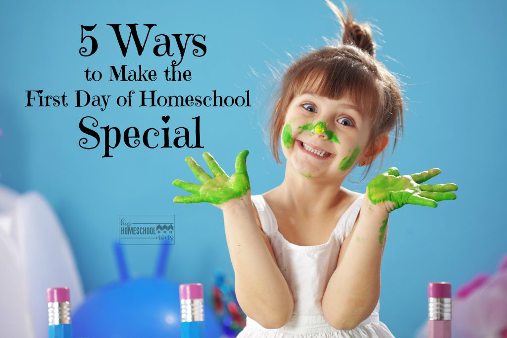 5 simple ways to make the first day of homeschool special!