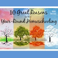 Want some great reasons to consider year-round homeschooling? Try these!
